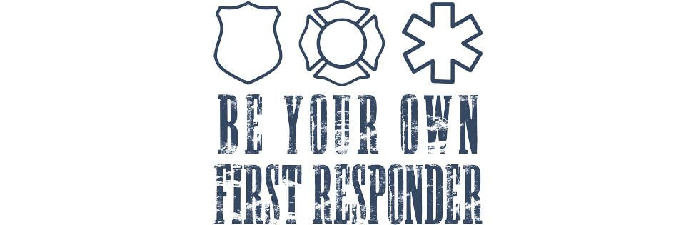 Be Your Own First Responder